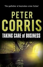 Taking Care of Business - Cliff Hardy 28 ebook by Peter Corris