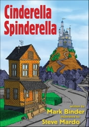 Cinderella Spinderella - the international urban fairytale - where you can choose your Cinderella ebook by Mark Binder,Steve Mardo