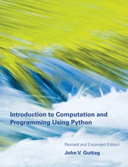 Introduction to Computation and Programming Using Python eBook by John V. Guttag