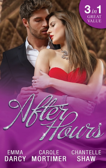 After Hours - 3 Book Box Set 電子書 by Emma Darcy,Carole Mortimer,Chantelle Shaw