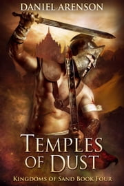 Temples of Dust - Kingdoms of Sand Book 4 ebook by Daniel Arenson
