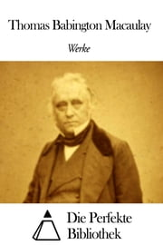 Werke von Thomas Babington Macaulay ebook by Thomas Babington Macaulay
