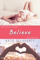 Believe ebook by Katie Delahanty