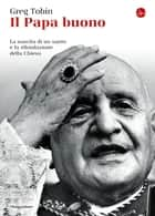 Il Papa buono ebook by Greg Tobin