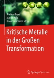 Kritische Metalle in der Großen Transformation ebook by Andreas Exner,Martin Held,Klaus Kümmerer