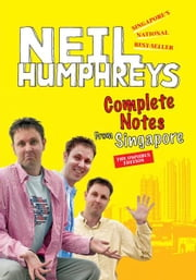 Complete Notes from Singapore - All-in-one collection of Neil Humphreys Best-selling trilogy ebook by Neil Humphreys