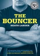 The Bouncer ebook by Heath Lander