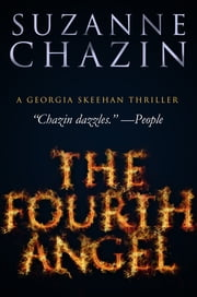 The Fourth Angel - Georgia Skeehan Thrillers - Book One ebook by Suzanne Chazin