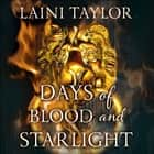 Days of Blood and Starlight - The Sunday Times Bestseller. Daughter of Smoke and Bone Trilogy Book 2 audiobook by Laini Taylor, Khristine Hvam Hvam