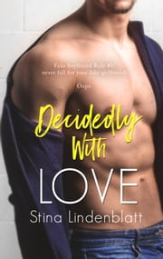 Decidedly With Love ebook by Stina Lindenblatt