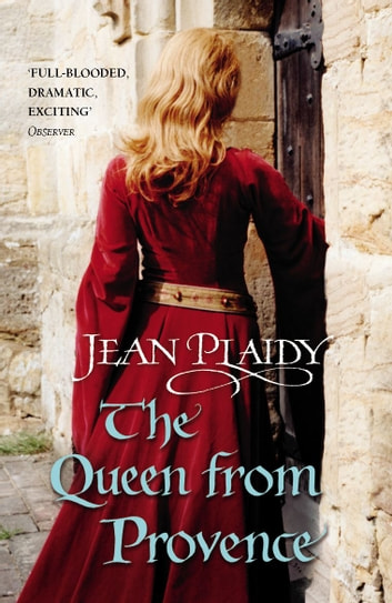 The Queen From Provence - (Plantagenet Saga) ebook by Jean Plaidy