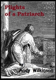 Plights Of A Patriarch ebook by Andy Wilkinson