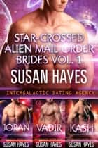 Star-Crossed Alien Mail Order Brides Collection - Vol. 1 eBook by Susan Hayes