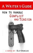 How to Handle Conflict and Tension ebook by Kat Duncan