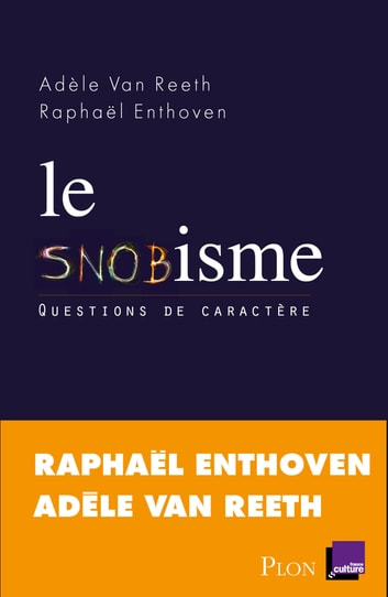 Le snobisme ebook by Raphaël ENTHOVEN,Adèle Van REETH