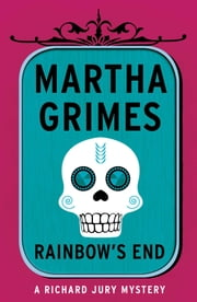 Rainbow's End ebook by Martha Grimes