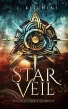 Star Veil - The Star Clock Chronicles, #2 ebook by E.J. Kitchens