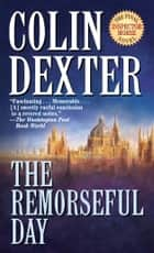 The Remorseful Day ebook by Colin Dexter