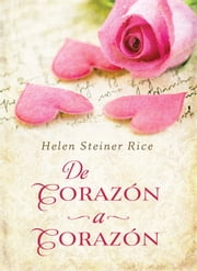 De Corazón a Corazón - Heart to Heart ebook by Helen Steiner Rice