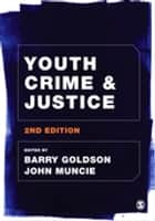 Youth Crime and Justice ebook by Barry Goldson, John Muncie