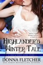 Highlander's Winter Tale A Cree & Dawn Short Story ebook by Donna Fletcher
