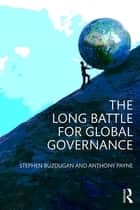 The Long Battle for Global Governance ebook by Stephen Buzdugan,Anthony Payne