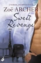 Sweet Revenge: Nemesis, Unlimited Book 1 (A thrilling historical adventure romance) ebook by Zoe Archer