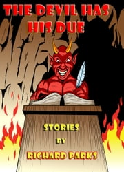 The Devil Has His Due ebook by Richard Parks