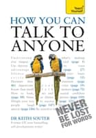 How You Can Talk To Anyone: Teach Yourself eBook by Dr Keith Souter