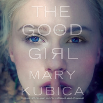 The Good Girl audiobook by Mary Kubica