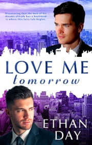Love Me Tomorrow ebook by Ethan Day