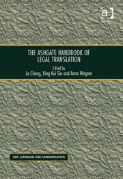 The Ashgate Handbook of Legal Translation ebook by Dr King Kui Sin,Ms Anne Wagner,Professor Le Cheng,Professor Vijay K Bhatia,Ms Anne Wagner