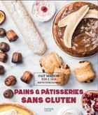 Pains & pâtisseries sans gluten ebook by SOLÈNE GOUMY