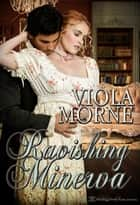 Ravishing Minerva ebook by Viola Morne