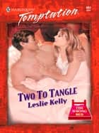 Two to Tangle ebook by Leslie Kelly