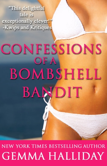 Confessions of a Bombshell Bandit ebook by Gemma Halliday