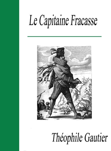 Le Capitaine Fracasse ebook by Théophile Gautier