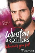 Winston Brothers - Whenever you fall eBook by Penny Reid, Uta Hege