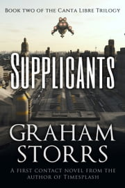 Supplicants - Book 2 of the Canta Libre Trilogy ebook by Graham Storrs