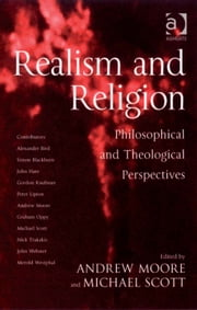 Realism and Religion - Philosophical and Theological Perspectives ebook by Mr Michael Scott,Dr Andrew Moore