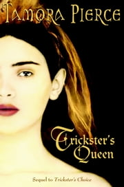 Trickster's Queen ebook by Tamora Pierce