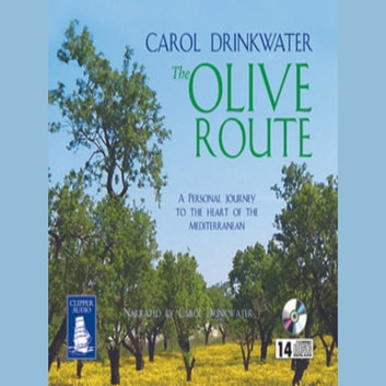 The Olive Route audiobook by Carol Drinkwater