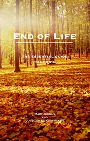End of Life - the essential guide for carers ebook by Mary Jordan,Judy Carole-Kauffmann,Ciaran Devane