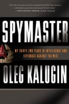 Spymaster ebook by Oleg Kalugin