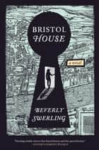 Bristol House ebook by Beverly Swerling