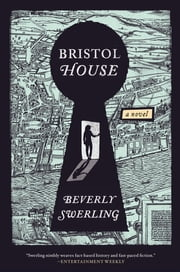 Bristol House - A Novel ebook by Beverly Swerling