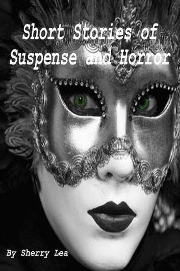 Short Stories of Suspense and Horror ebook by Sherry Hall