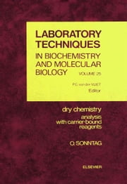 Dry Chemistry: Analysis with Carrier-bound Reagents ebook by Sonntag, O.
