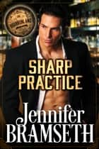 Sharp Practice - Bourbonland Book 1 ebook by Jennifer Bramseth