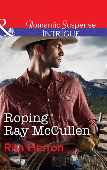 Roping Ray Mccullen (Mills & Boon Intrigue) (The Heroes of Horseshoe Creek, Book 3) 電子書 by Rita Herron